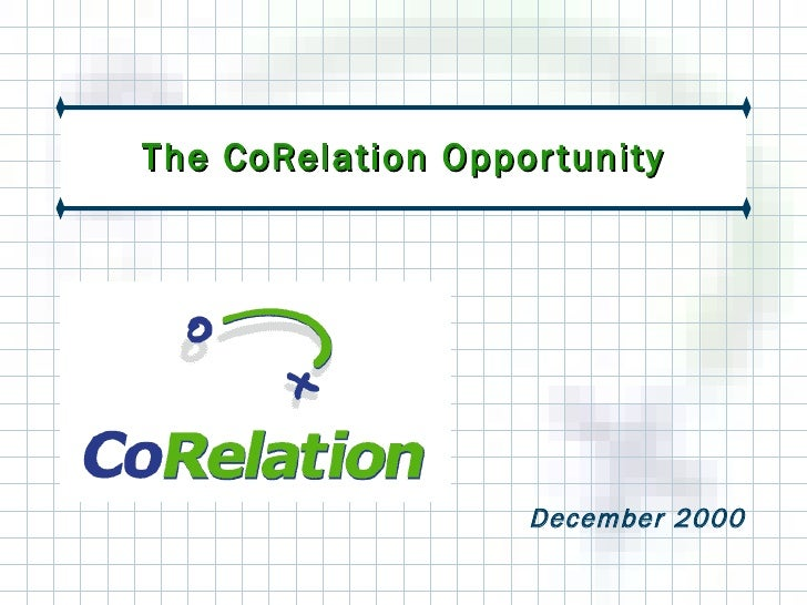 The CoRelation Opportunity December 2000