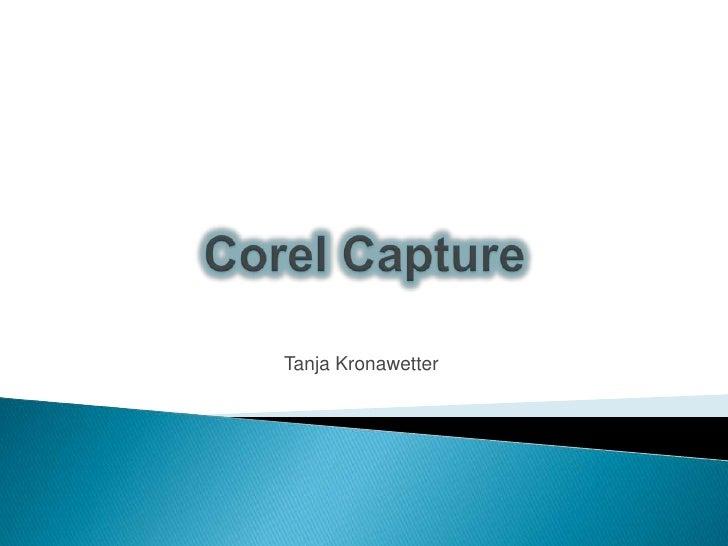 Corel Capture<br />Tanja Kronawetter<br />