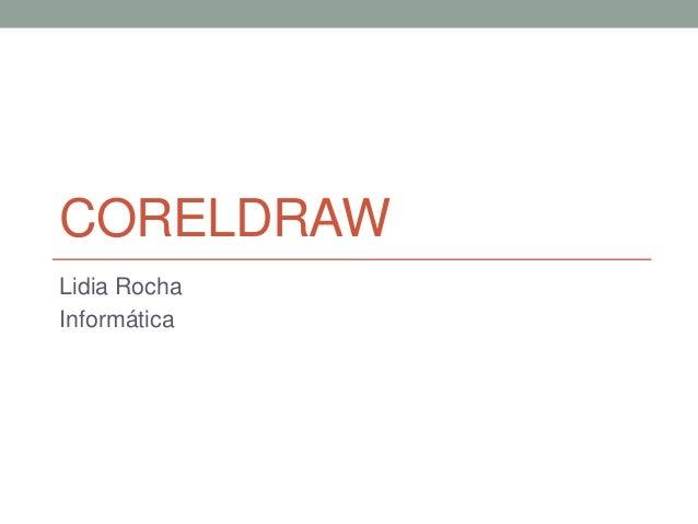 CORELDRAWLidia RochaInformática