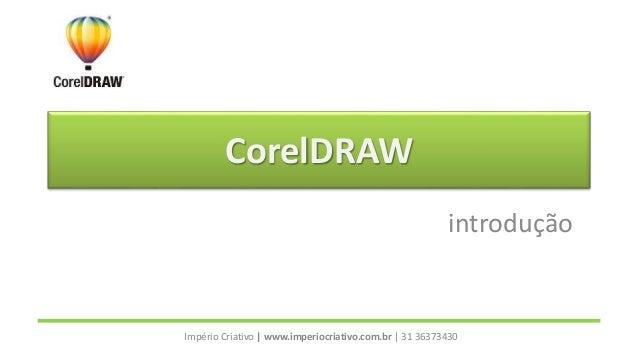 CorelDRAW introdução Império Criativo | www.imperiocriativo.com.br | 31 36373430