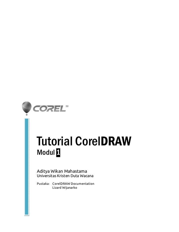 Tutorial CorelDRAWModul 1Aditya Wikan MahastamaUniversitas Kristen Duta WacanaPustaka: CorelDRAW Documentation         Liz...