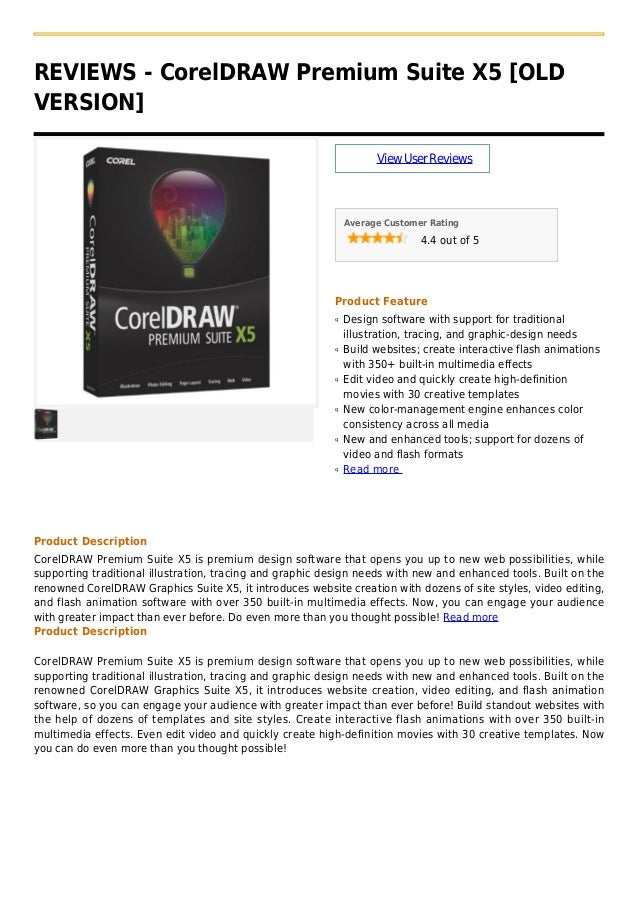 REVIEWS - CorelDRAW Premium Suite X5 [OLDVERSION]ViewUserReviewsAverage Customer Rating4.4 out of 5Product FeatureDesign s...