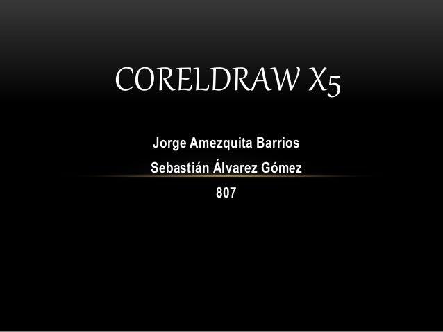 trabajo de coreldraw x5jorge amezquita barrios sebastián Álvarez gómez 807 coreldraw x5 mejoras y novedades de