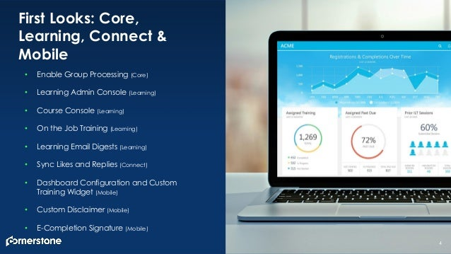 First Looks: Core, Learning, Connect & Mobile • Enable Group Processing (Core) • Learning Admin Console (Learning) • Cours...