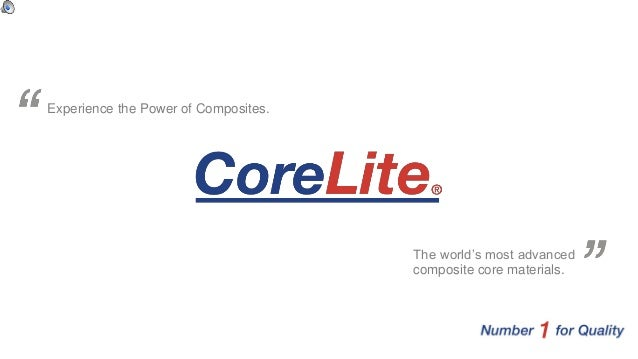 Experience the Power of Composites. The world's most advanced composite core materials.