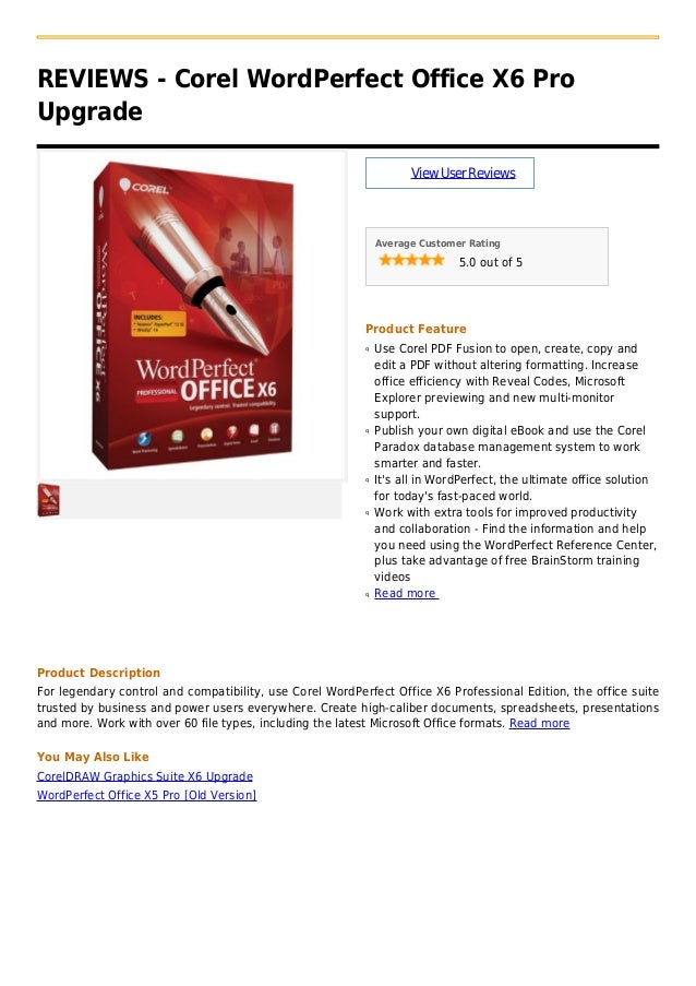REVIEWS - Corel WordPerfect Office X6 ProUpgradeViewUserReviewsAverage Customer Rating5.0 out of 5Product FeatureUse Corel...