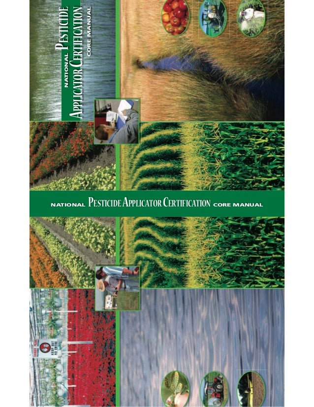 NATIONALPESTICIDE APPLICATORCERTIFICATION COREMANUAL NATIONAL PESTICIDEAPPLICATORCERTIFICATION CORE MANUAL
