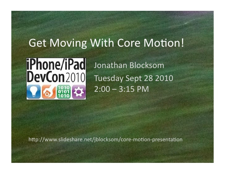 Get  Moving  With  Core  Mo/on!                              Jonathan  Blocksom                             ...