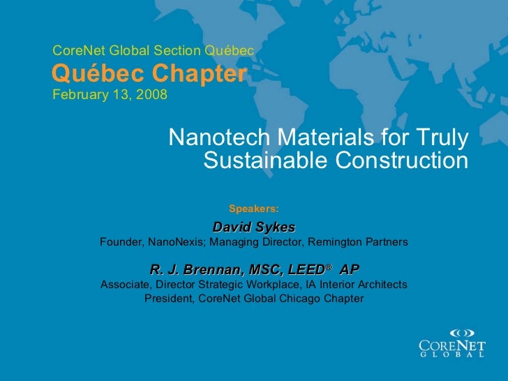 Speakers: David Sykes Nanotech Materials for Truly Sustainable Construction Founder, NanoNexis; Managing Director, Remingt...