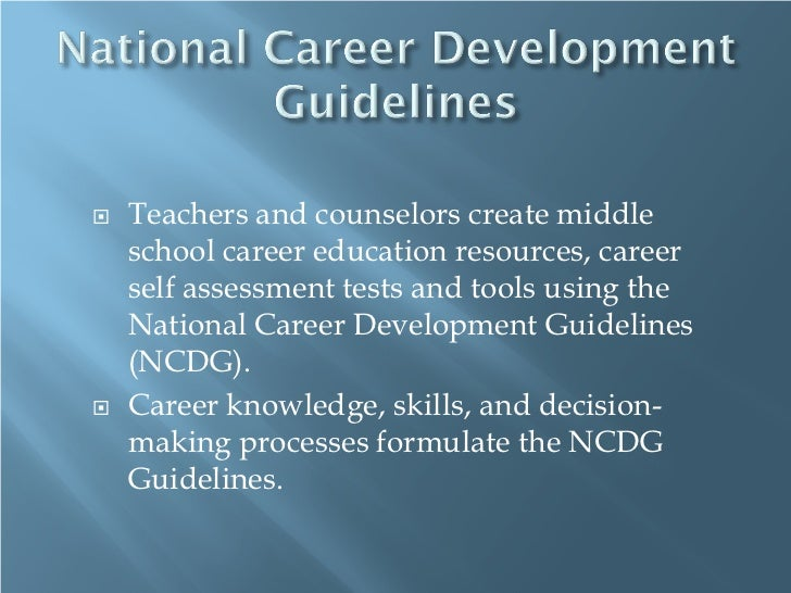    Teachers and counselors create middle    school career education resources, career    self assessment tests and tools ...
