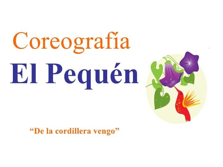 """Coreografía El Pequén  """"De la cordillera vengo"""""""