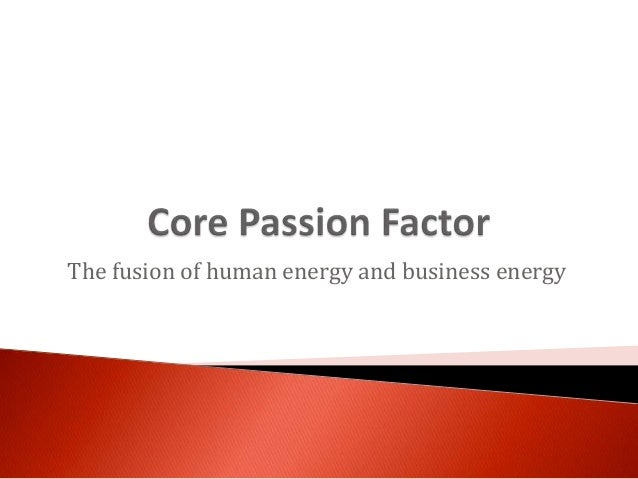 The fusion of human energy and business energy