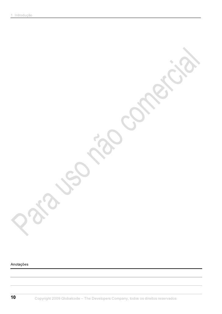 1 IntroduçãoAnotações10             Copyright 2009 Globalcode – The Developers Company, todos os direitos reservados