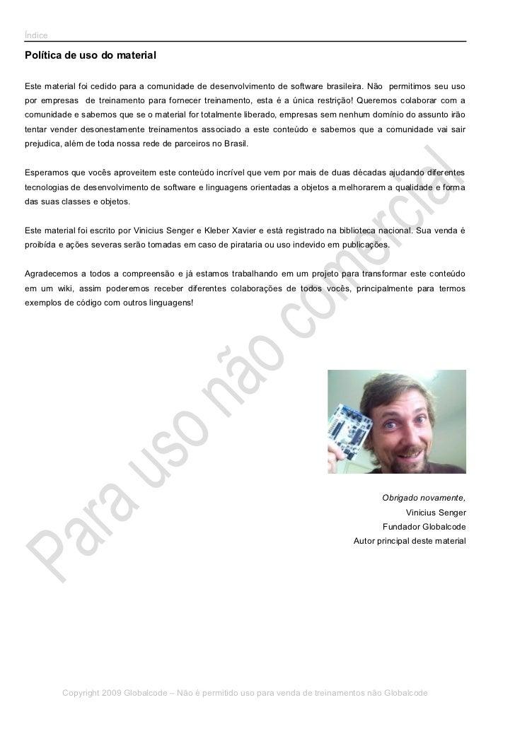 ÍndicePolítica de uso do materialEste material foi cedido para a comunidade de desenvolvimento de software brasileira. Não...