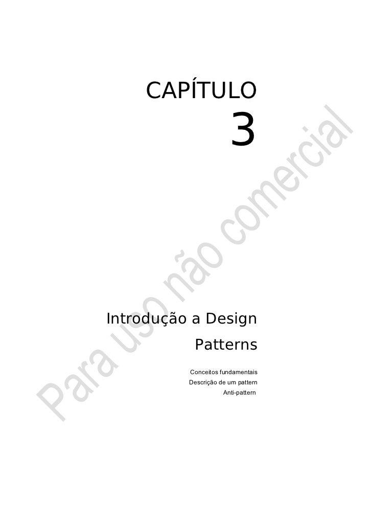 CAPÍTULO                       3Introdução a Design           Patterns          Conceitos fundamentais          Descrição ...