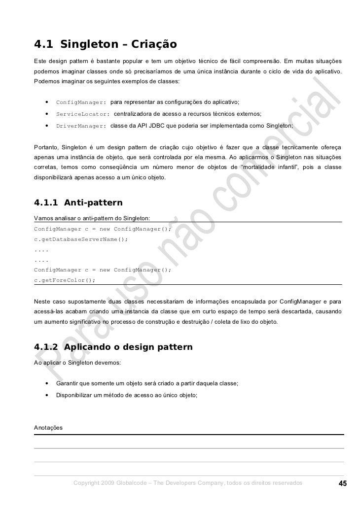 4.1 Singleton – CriaçãoEste design pattern é bastante popular e tem um objetivo técnico de fácil compreensão. Em muitas si...