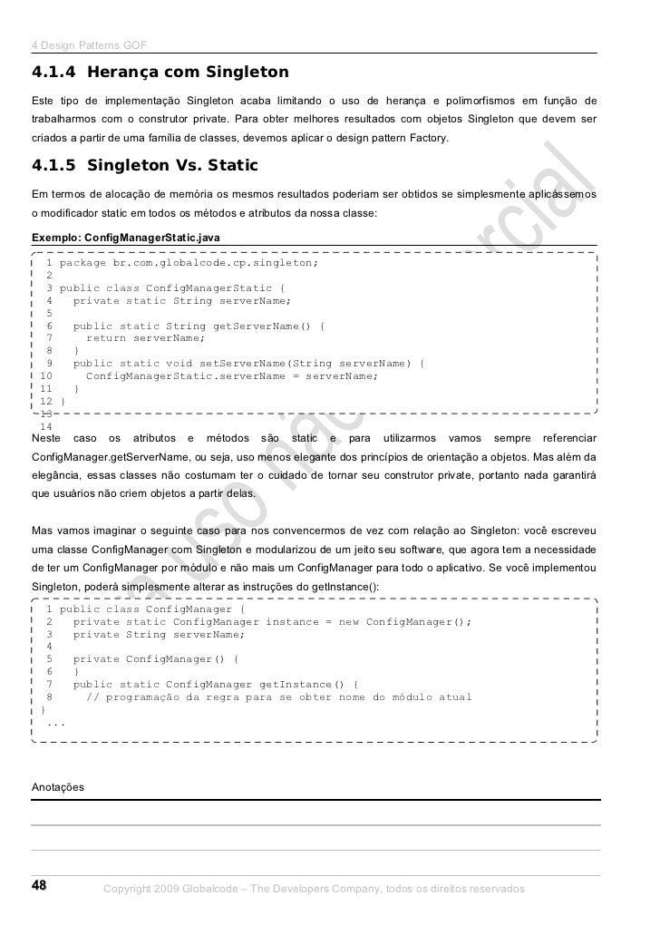 4 Design Patterns GOF4.1.4 Herança com SingletonEste tipo de implementação Singleton acaba limitando o uso de herança e po...