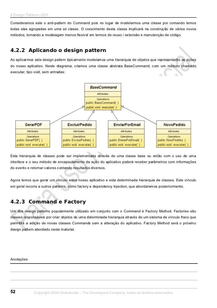 4 Design Patterns GOFConsideramos este o anti-pattern do Command pois no lugar de modelarmos uma classe por comando temost...
