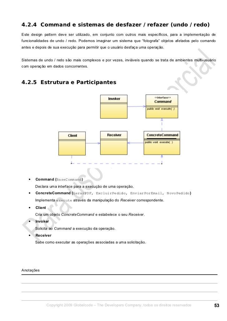4.2.4 Command e sistemas de desfazer / refazer (undo / redo)Este design pattern deve ser utilizado, em conjunto com outros...