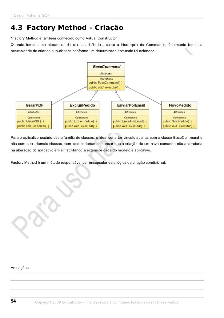 4 Design Patterns GOF4.3 Factory Method – Criação*Factory Method é também conhecido como Virtual ConstructorQuando temos u...