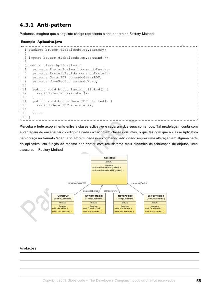 4.3.1 Anti-patternPodemos imaginar que o seguinte código representa o anti-pattern do Factory Method:Exemplo: Aplicativo.j...
