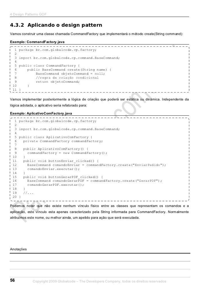 4 Design Patterns GOF4.3.2 Aplicando o design patternVamos construir uma classe chamada CommandFactory que implementará o ...