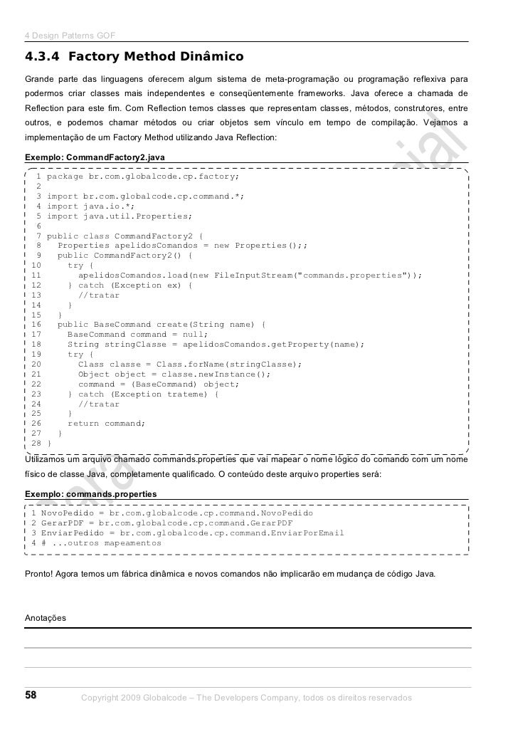 4 Design Patterns GOF4.3.4 Factory Method DinâmicoGrande parte das linguagens oferecem algum sistema de meta-programação o...