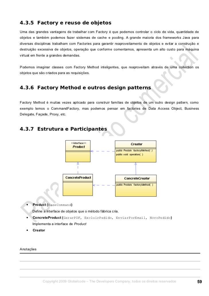 4.3.5 Factory e reuso de objetosUma das grandes vantagens de trabalhar com Factory é que podemos controlar o ciclo de vida...