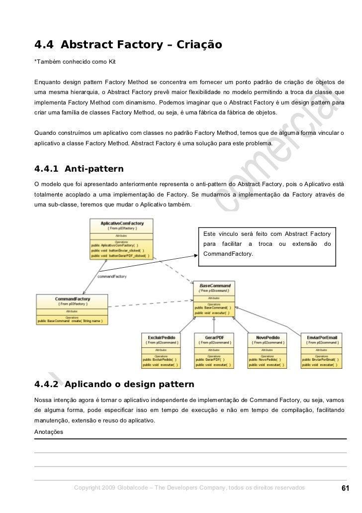 4.4 Abstract Factory – Criação*Também conhecido como KitEnquanto design pattern Factory Method se concentra em fornecer um...