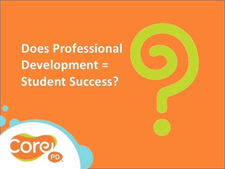 Does ProfessionalDevelopment =Student Success?