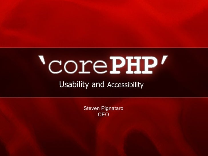Usability and  Accessibility Steven Pignataro CEO