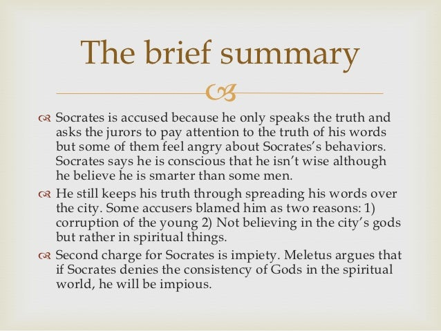 the apology plato The apology is ostensibly an account of socrates' trial and the philosopher's defence on the charge of corrupting the young people of athens actually it is an.