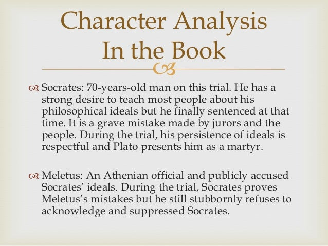 an analysis of the defense of socrates in apology by plato Socrates: from the apology  it also is important to note that in the apology, socrates makes his defense  socrates dissatisfied: an analysis of plato.