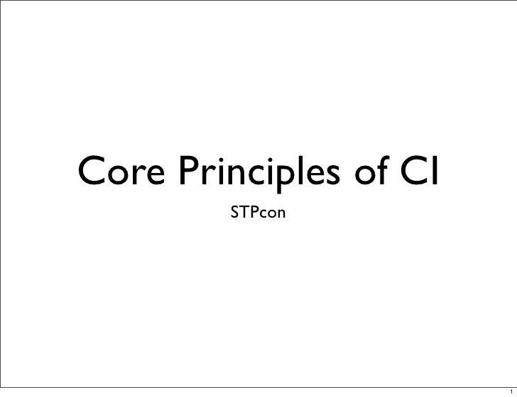 Core Principles of CI         STPcon                             1
