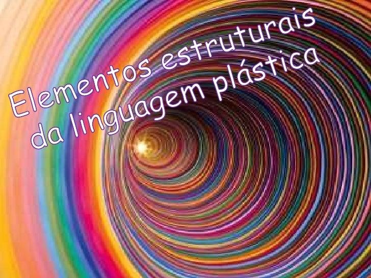 Elementos estruturais da linguagem plástica