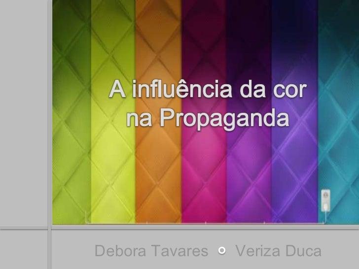 Debora Tavares   Veriza Duca