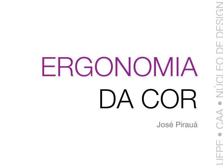ERGONOMIA    DA COR       José Pirauá