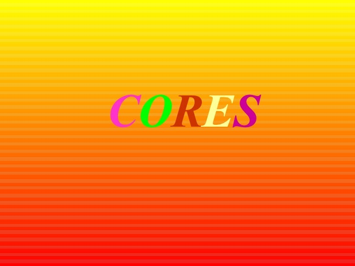 C O R E S