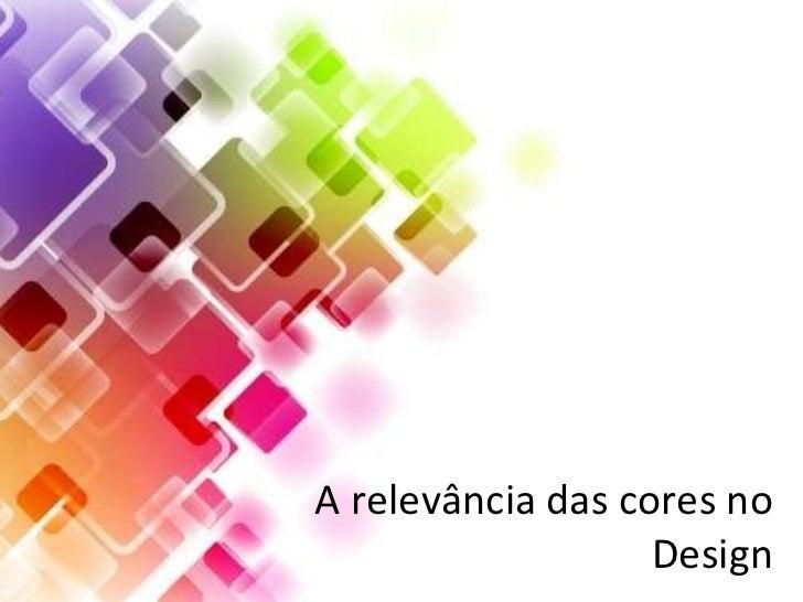 A relevância das cores no Design