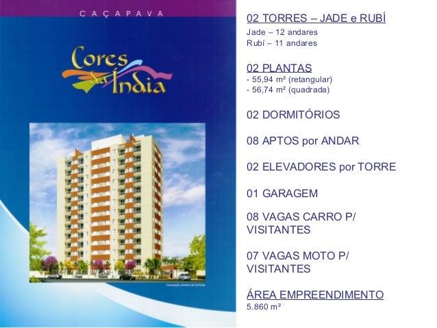 02 TORRES – JADE e RUBÍJade – 12 andaresRubí – 11 andares02 PLANTAS- 55,94 m² (retangular)- 56,74 m² (quadrada)02 DORMITÓR...