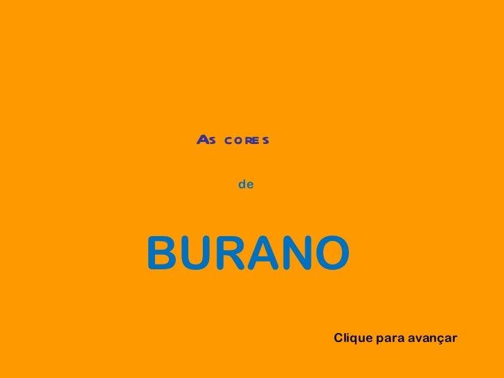 As cores de BURANO Clique para avançar