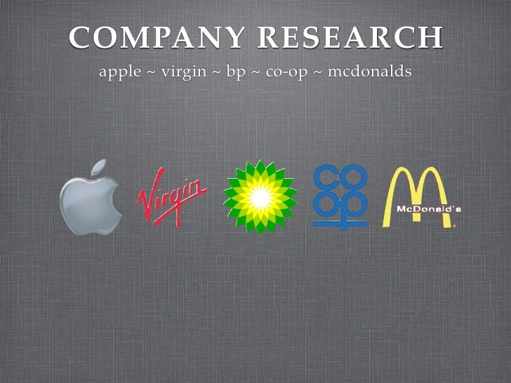 COMPANY RESEARCH  apple ~ virgin ~ bp ~ co-op ~ mcdonalds