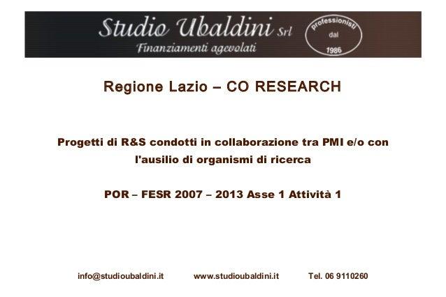Regione Lazio – CO RESEARCHProgetti di R&S condotti in collaborazione tra PMI e/o con                 lausilio di organism...