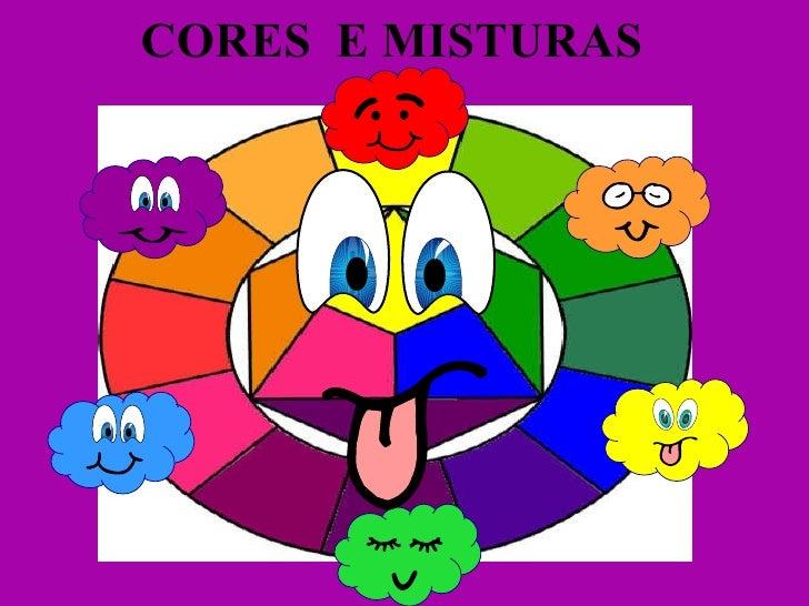 CORES  E MISTURAS
