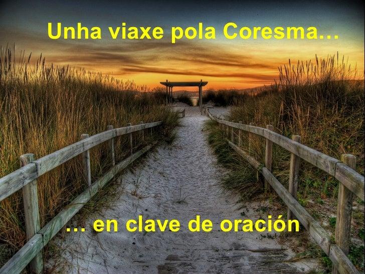 Unha viaxe pola Coresma… … en clave de oración