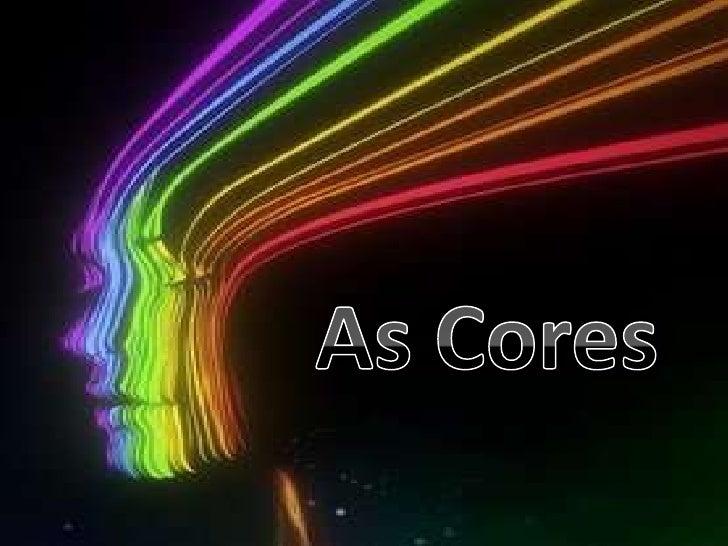 Desde que os primeiros homens começaram a usar as   cores como forma de magia para atrair, através deseus poderes, a tão p...