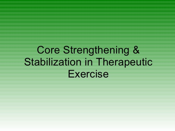Core Strengthening & Stabilization in Therapeutic Exercise