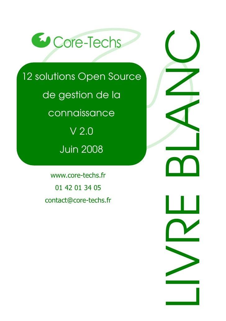 LIVRE BLANC 12 solutions Open Source     de gestion de la      connaissance            V 2.0         Juin 2008       www.c...