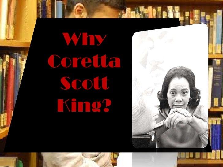 Why<br />Coretta Scott King?<br />