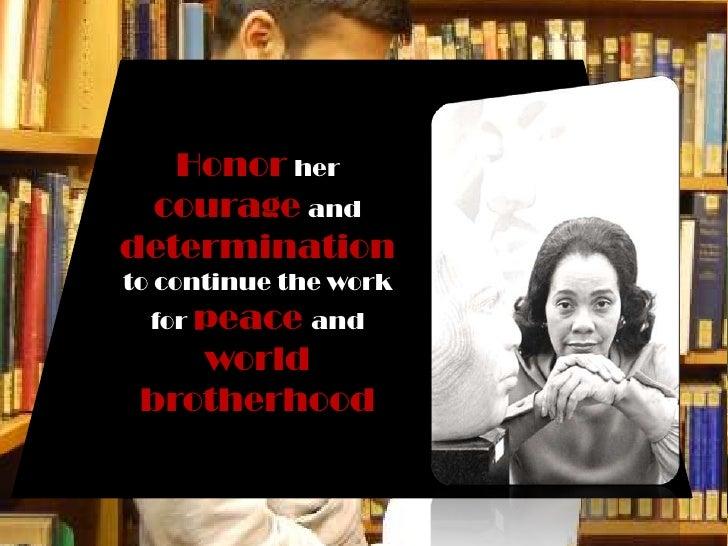 Honorhercourageand determinationto continue the work forpeaceandworld brotherhood<br />
